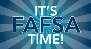 """This photo says """"It's FAFSA time!"""""""